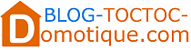 BLOG-TOCTOC-DOMOTIQUE