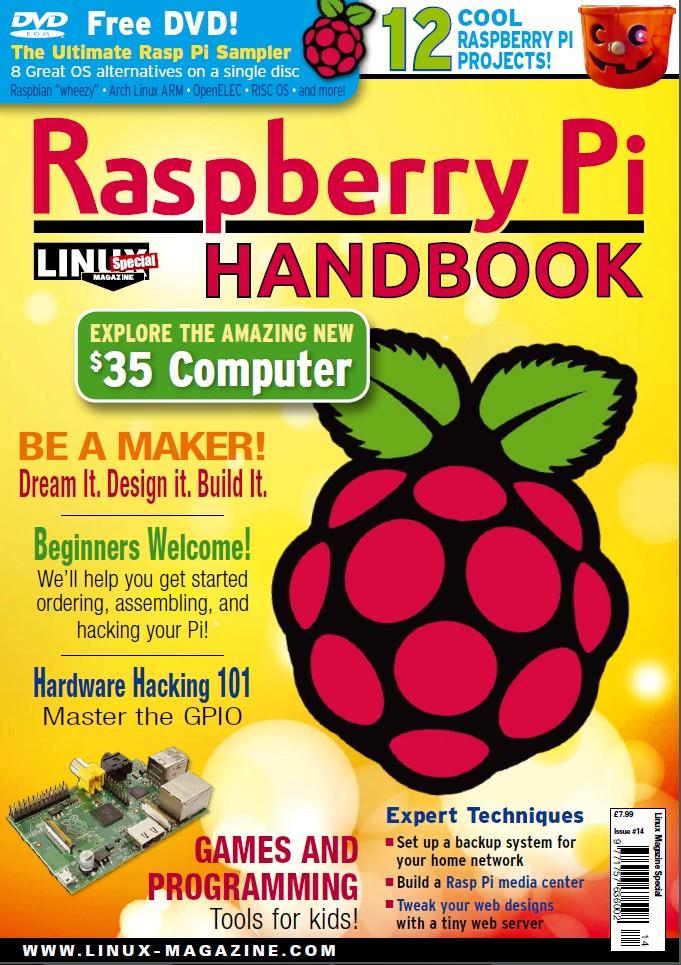 Linux Magazine N° 14 : Numéro Spécial Raspberry Pi - Raspberry Pi Handbook