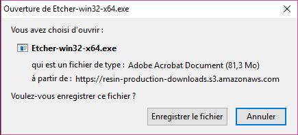 Fenêtre de télachargement d'Etcher. Le fichier se nomme Etcher-win32-x64.exe. Sa taille est de 81,3 Mo et il y a également le lien de téléchargement. Un bouton Enregistrer le fichier permet de démarrer le téléchargement
