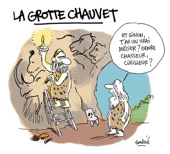 """Dessin humoristique intitulé """"La grotte Chauvet"""". Un homme des cavernes réalise des peintures rupestres, grimpé sur une échelle. Au pied de celle-ci un autre homme des cavernes lui de mande """"Et sinon t'as aussi un vrai métier ? Genre chasseur cueilleur ?"""""""