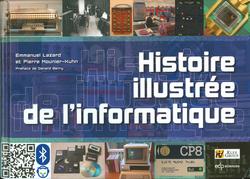 Couverture du livre : Histoire Illustrée de l'informatique