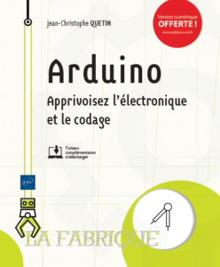 Arduino Apprivoisez l'électronique et le codage
