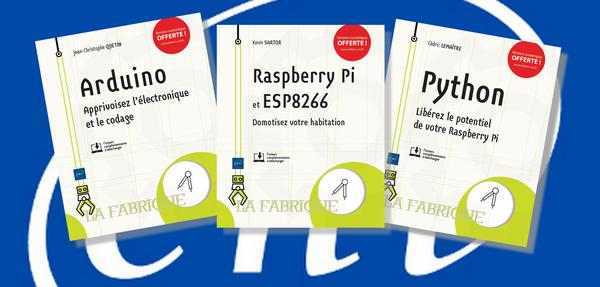 """da7c8833f680bc Arduino, ESP8266 et Python, trois nouveaux livres dans la collection """"La  Fabrique"""""""