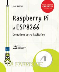 Raspberry Pi et ESP8266 Domotisez votre habitation