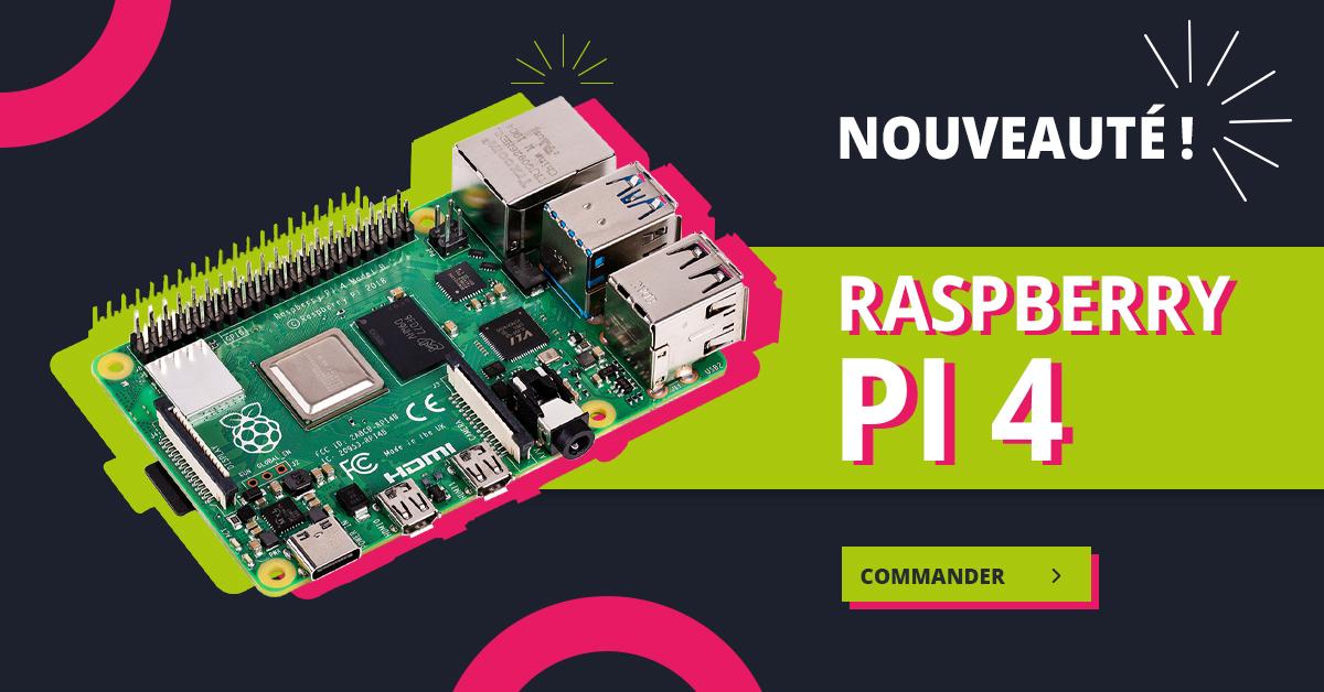 Acheter le Raspberry Pi 4 en France - RasPi4 Pi4