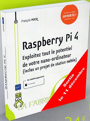 Raspberry Pi 4 - Exploitez tout le potentiel de votre nano-ordinateur - Inclus un projet de station météo