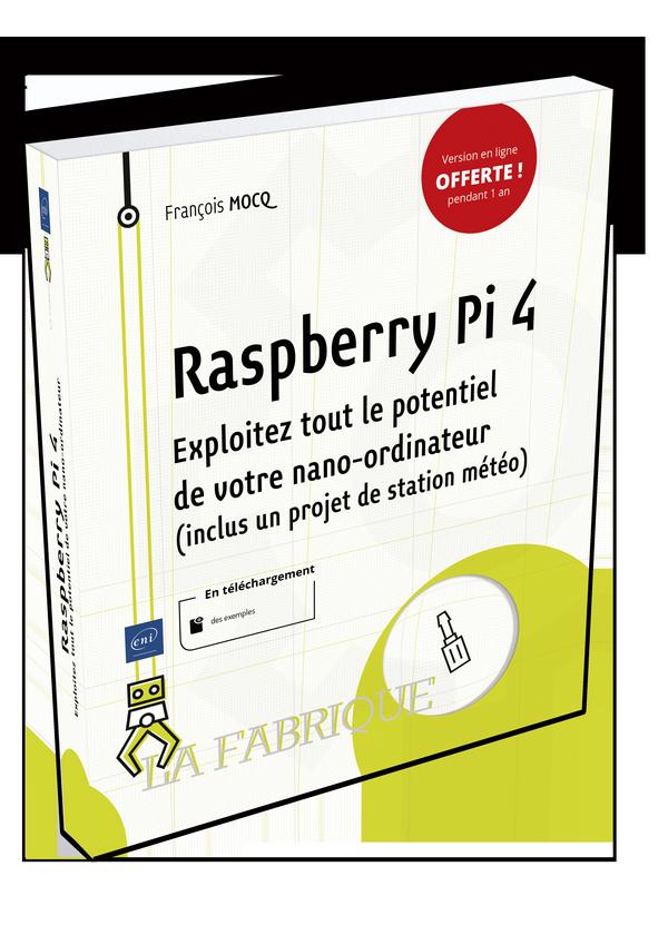 Livre Raspberry Pi 4 paru aux Editions ENI - Inclus une station météo en Python - Affichage graphique InfluxDB et Chronograf