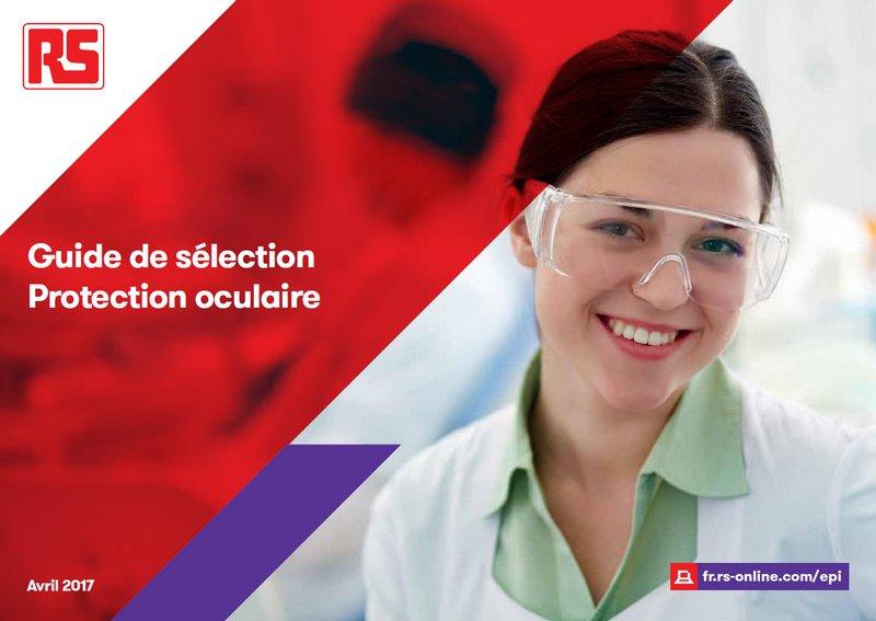 Guide de sélection de la protection oculaire - RS Composants